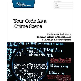Your Code as a Crime Scene - Use Forensic Techniques to Arrest Defects