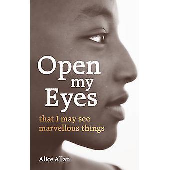 Abre mis ojos - que puedo ver cosas maravillosas por Alice Allan - 9781