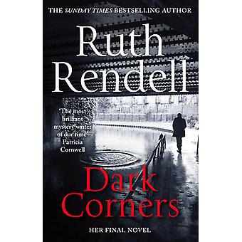 Dark Corners by Ruth Rendell - 9781784752347 Book