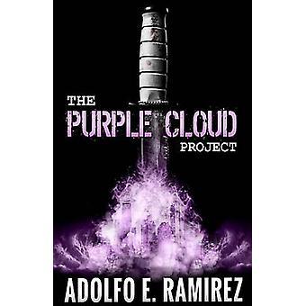 The Purple Cloud Project by Adolfo E Ramirez - 9781988281018 Book