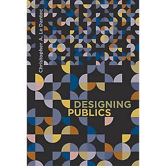 Suunnittelu yleisöjen Christopher A Le Dantec - 9780262035163 kirja