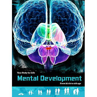 Mental Development - From Birth to Old Age by Anna Claybourne - HL Stu