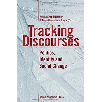 Tracking Discourses - Politics - Identity & Social Change by Annika Eg