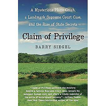 Anspråk privilegium: en mystisk planet kraschar, ett landmärke högsta domstolen fallet, och ökningen av statliga hemligheter