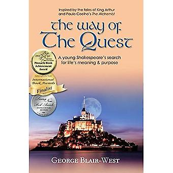 Way of the Quest: A Young Shakespeare's Search for Life's Meaning and Purpose
