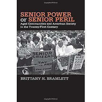 Senior Power eller Senior fara: åldern samhällen och amerikanska samhället i det tjugoförsta århundradet (Social logik...