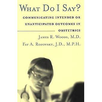 Cosa devo dire?: comunicare i risultati previsti o imprevisti in ostetricia