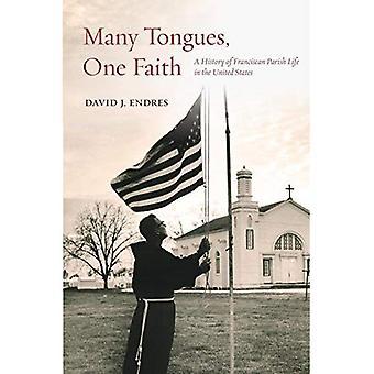 Nombreuses langues, une seule foi: Une histoire de vie de la paroisse franciscaine in the United States