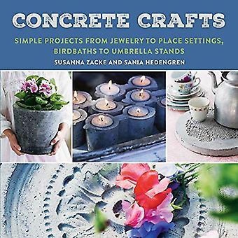 Béton d'artisanat: Projets simples de bijoux aux couverts, bains d'oiseaux à porte-parapluies