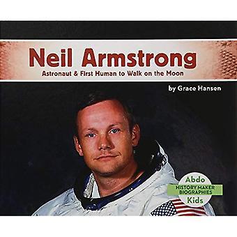 Neil Armstrong: Astronaute & premier homme à marcher sur la lune (histoire Maker Bios (Lerner))
