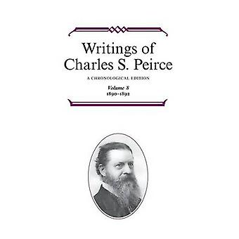 Writings of Charles S. Peirce A Chronological Edition Volume 8 18901892 by Peirce & Charles S.