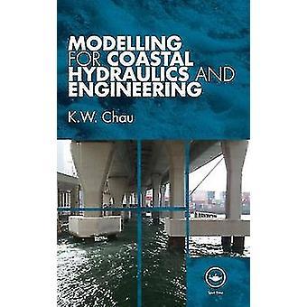 Modélisation hydraulique côtier et génie par Chau & K. W.