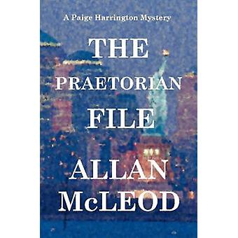 The Praetorian File a Paige Harrington Mystery by McLeod & Allan