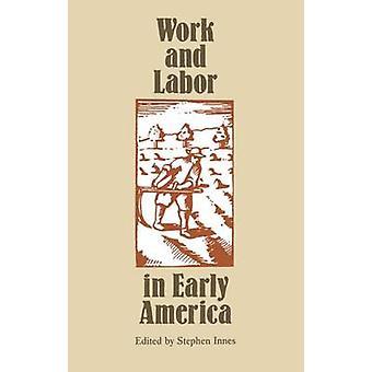 Arbete och arbetskraft i tidiga Amerika av Innes & Stephen