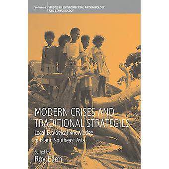 Moderne Krisen und traditionellen Strategien ökologische Ortskenntnisse in Insel Südostasien von Ellen & Roy
