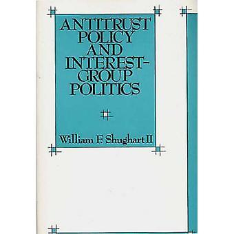 Politique antitrust et la politique de InterestGroup par Shughart & William F.