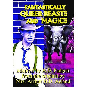 Fantastically Queer Beasts and Magics by Padgett & A.D.
