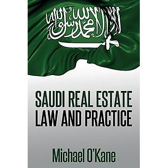 Saudi Real Estate Law and Practice by OKane & Michael