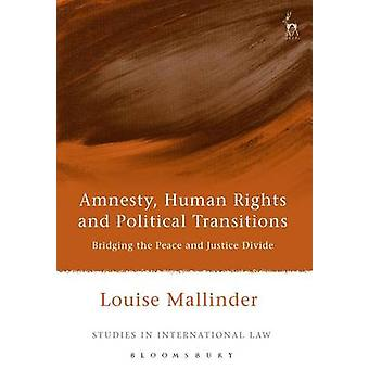 Amnesty Human Rights and Political Transitions by Mallinder & Louise