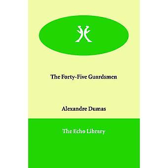 The FortyFive Guardsmen by Dumas & Alexandre