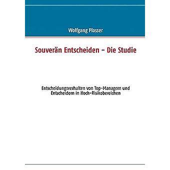 Souvern entscheiden  Die Studie by Plasser & Wolfgang
