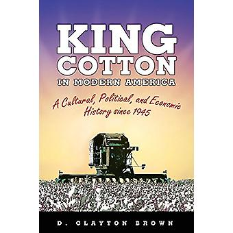 Kung bomull i moderna Amerika - en kulturell - politiska- och ekonomiska