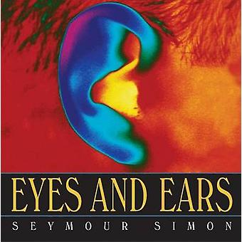 Eyes and Ears by Seymour Simon - 9780060733025 Book