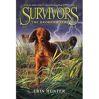 Survivors #4 - The Broken Path by Erin Hunter - 9780062102706 Book