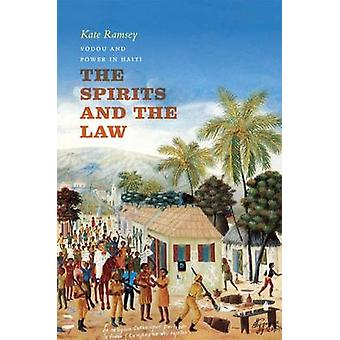 The Spirits and the Law - Vodou and Power in Haiti by Kate Ramsey - 97