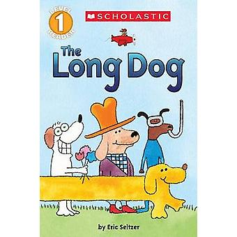 The Long Dog by Eric Seltzer - 9780545746328 Book