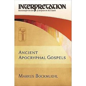 Ancient Apocryphal Gospels - 0 by Markus Bockmuehl - 9780664235895 Book