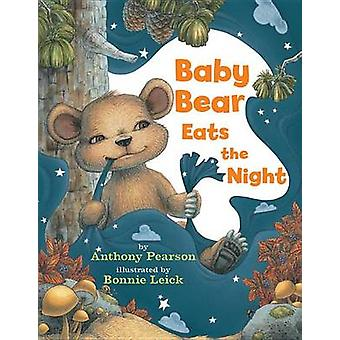Baby Bear Eats the Night by Anthony Pearson - Bonnie Leick - 97807614