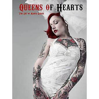 Queens of Hearts - The Art of Marya Garcia by Marya Garcia - 978076434