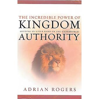 The Incredible Power of Kingdom Authority - Getting an Upper Hand on t