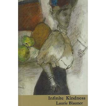 Infinite Kindness by Laurie Blauner - 9780930773809 Book