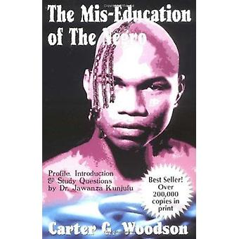 The Mis-Education of the Negro by Carter G. Woodson - 9780913543702 B