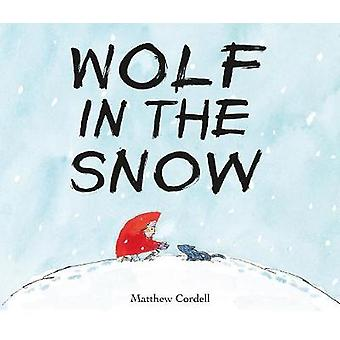 Wolf in the Snow by Matthew Cordell - 9781250076366 Book