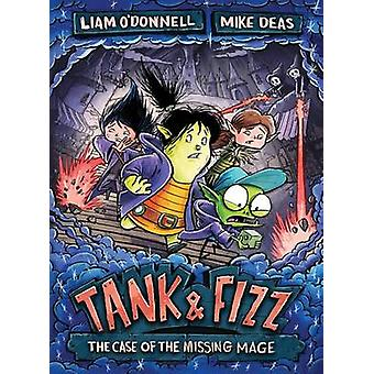 Tank & Fizz - The Case of the Missing Mage by Liam O'Donnell - Mike De