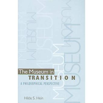 The Museum in Transition - A Philosophical Perspective by Hilde S. Hei