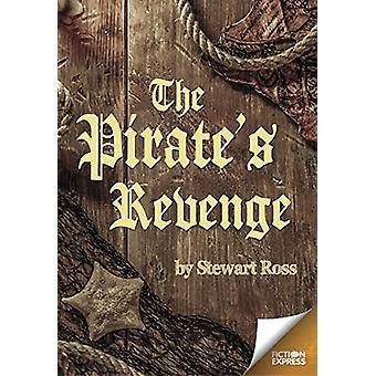 The Pirate's Revenge by Stewart Ross - 9781783226047 Book