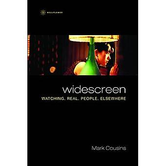 Widescreen - Watching Real People Elsewhere by Mark Cousins - 97819056