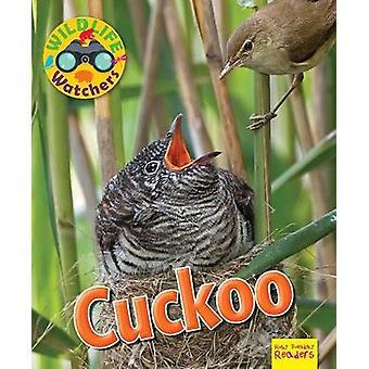Wildlife Watchers - Cuckoo - 2017 by Ruth Owen - 9781911341215 Book