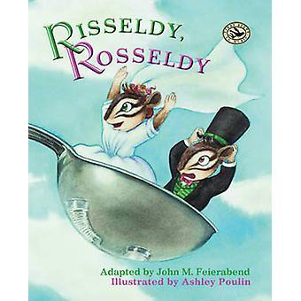 Risseldy - Rosseldy by John M. Feierabend - Ashley Poulin - 978157999
