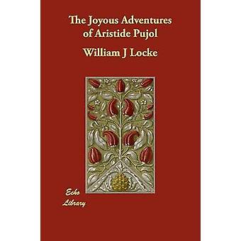 Den gledelig Adventures av Aristide Pujol av Locke & William J