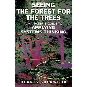 Ver a floresta para as árvores - guia de um gerente para aplicação de sistema