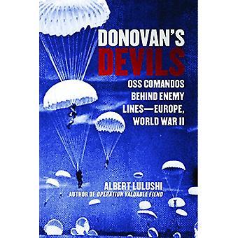 Donovan's Devils - OSS Commandos Behind Enemy Lines-Europe - World War
