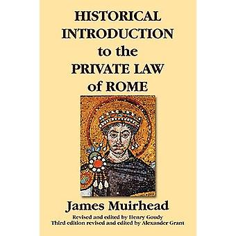 Historical Introduction to the Private Law of Rome by Muirhead & James
