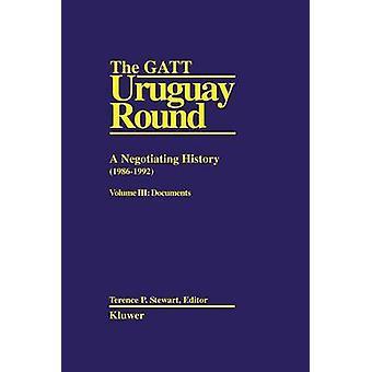 The GATT Uruguay Round A Negotiating History 19861992 Stewart The GATTUruguay round  vol 3 by Stewart