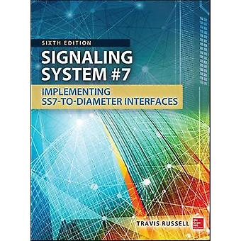 Signaling System 7 Sixth Edition by Travis Russell