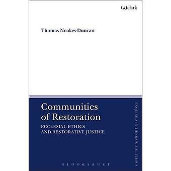 Communities of Restoration by Thomas NoakesDuncan